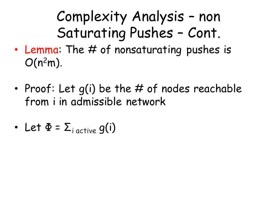Complexity Analysis – non Saturating Pushes – Cont.