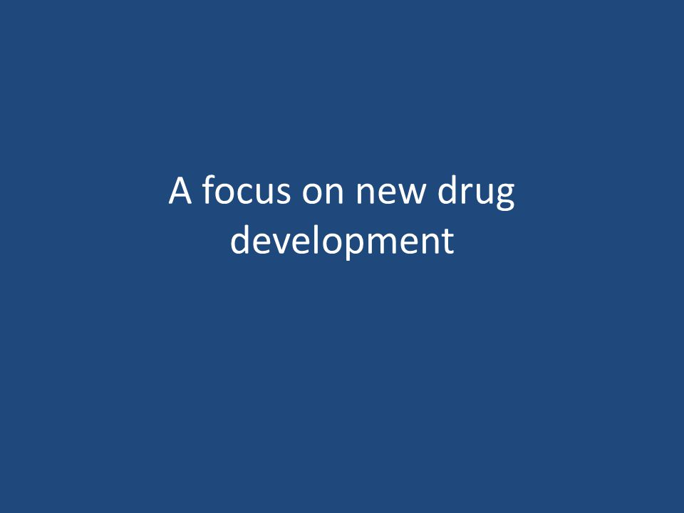 A focus on new drug development