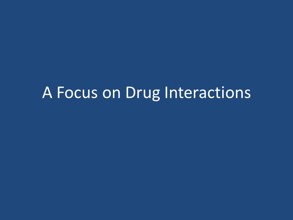 A Focus on Drug Interactions