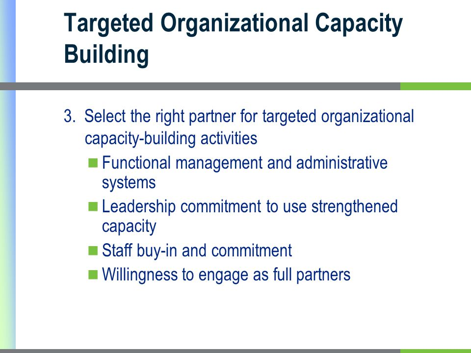 Targeted Organizational Capacity Building 3.