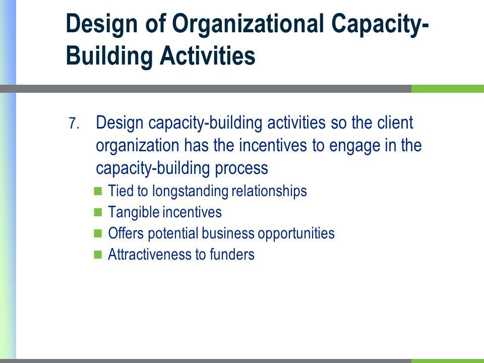Design of Organizational Capacity- Building Activities 7.