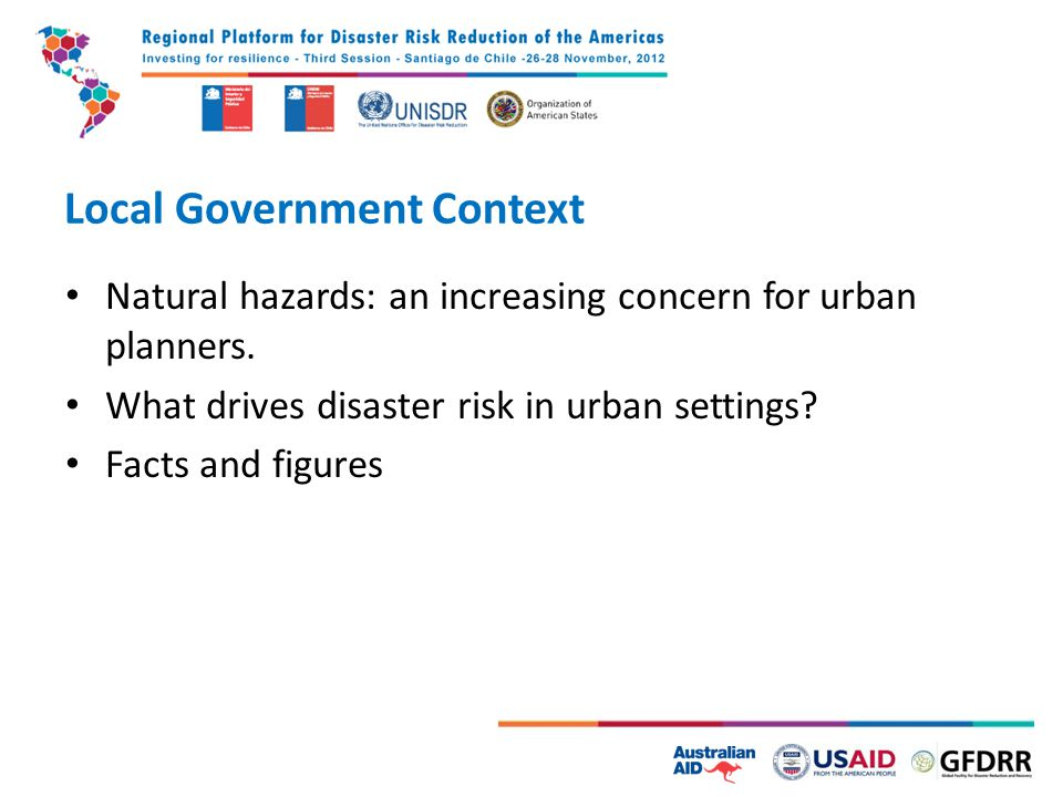 Local Government Context Natural hazards: an increasing concern for urban planners.