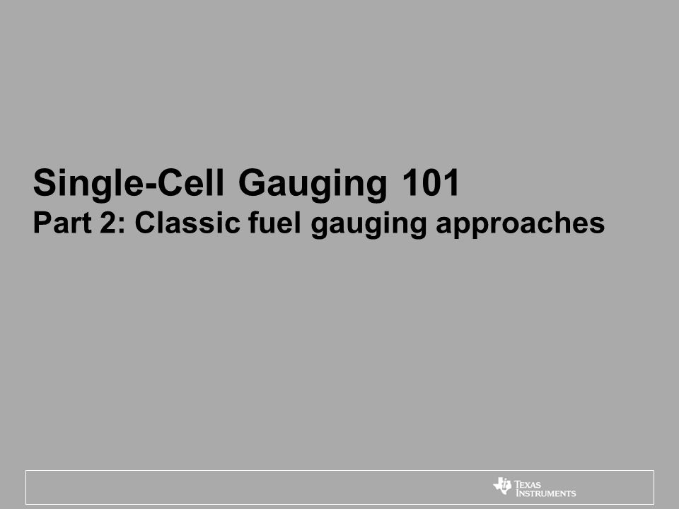 Single-Cell Gauging 101 Part 2: Classic fuel gauging approaches