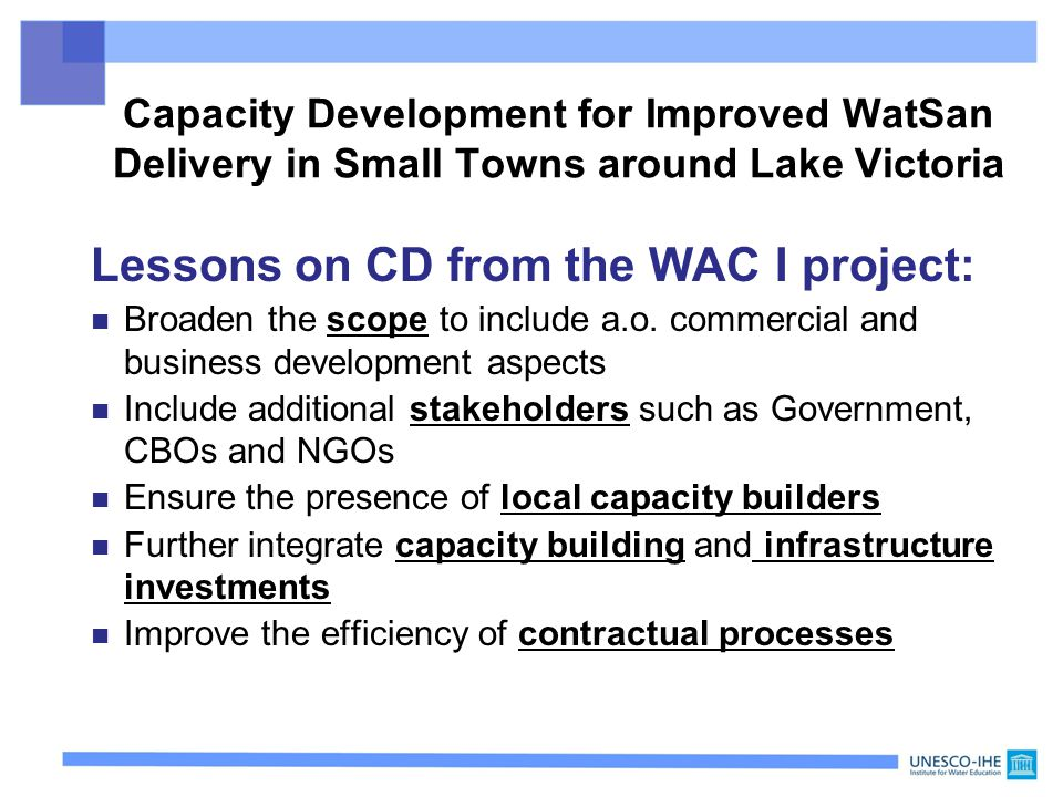 Lessons on CD from the WAC I project: n Broaden the scope to include a.o.
