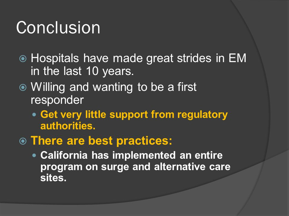 Conclusion Hospitals have made great strides in EM in the last 10 years.