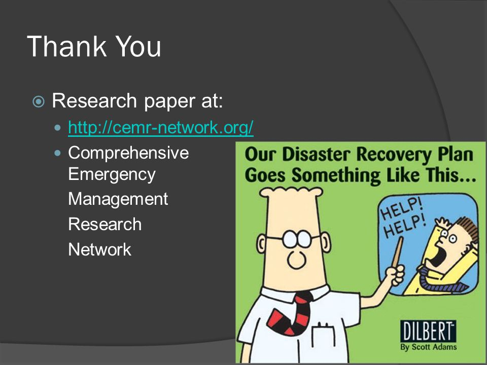 Thank You Research paper at: http://cemr-network.org/ Comprehensive Emergency Management Research Network