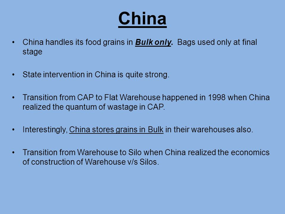 China handles its food grains in Bulk only.