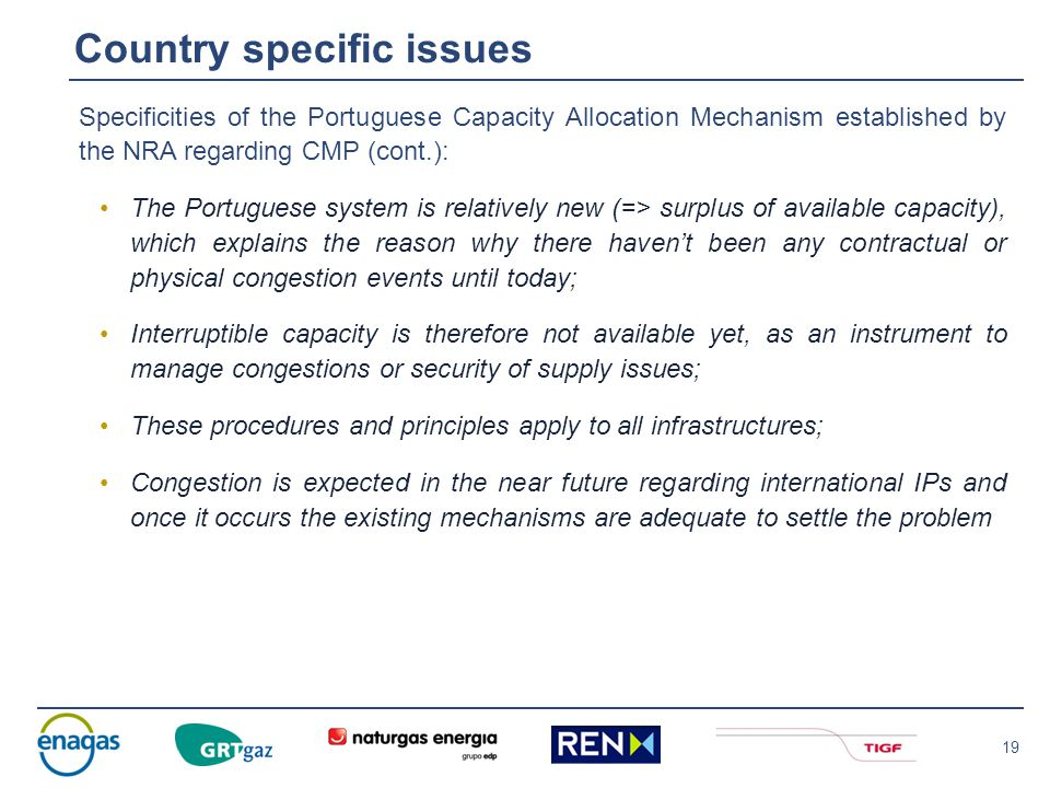 19 Specificities of the Portuguese Capacity Allocation Mechanism established by the NRA regarding CMP (cont.): The Portuguese system is relatively new