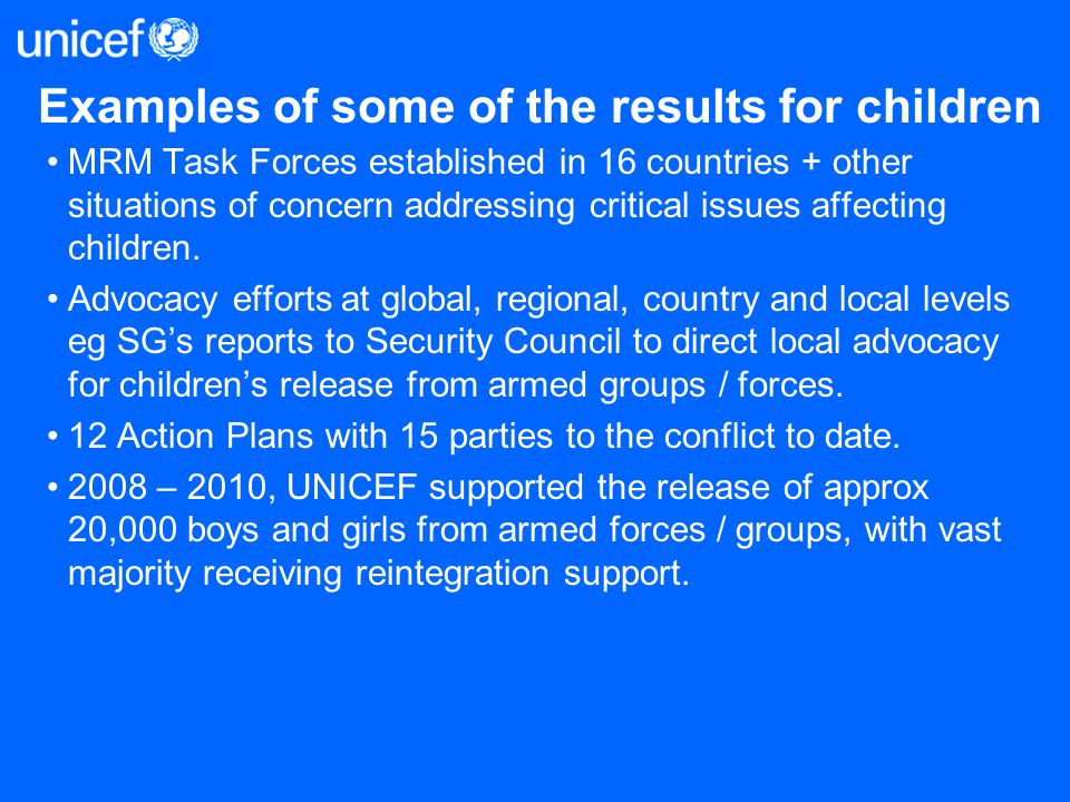 Examples of some of the results for children MRM Task Forces established in 16 countries + other situations of concern addressing critical issues affe