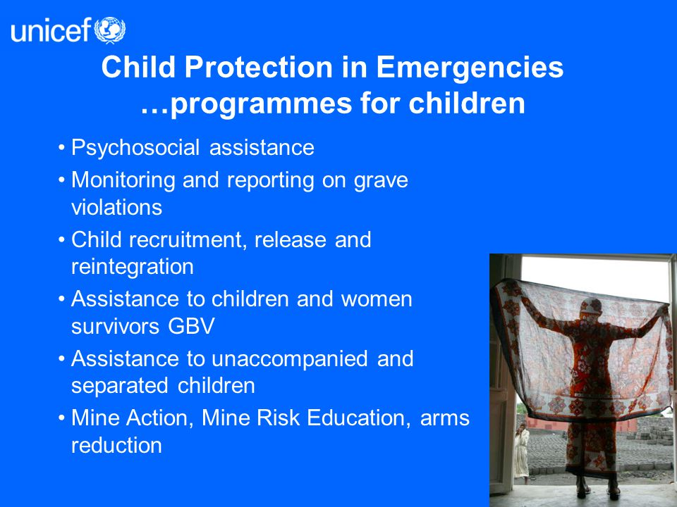 Child Protection in Emergencies …programmes for children Psychosocial assistance Monitoring and reporting on grave violations Child recruitment, relea