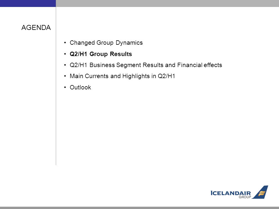 AGENDA Changed Group Dynamics Q2/H1 Group Results Q2/H1 Business Segment Results and Financial effects Main Currents and Highlights in Q2/H1 Outlook
