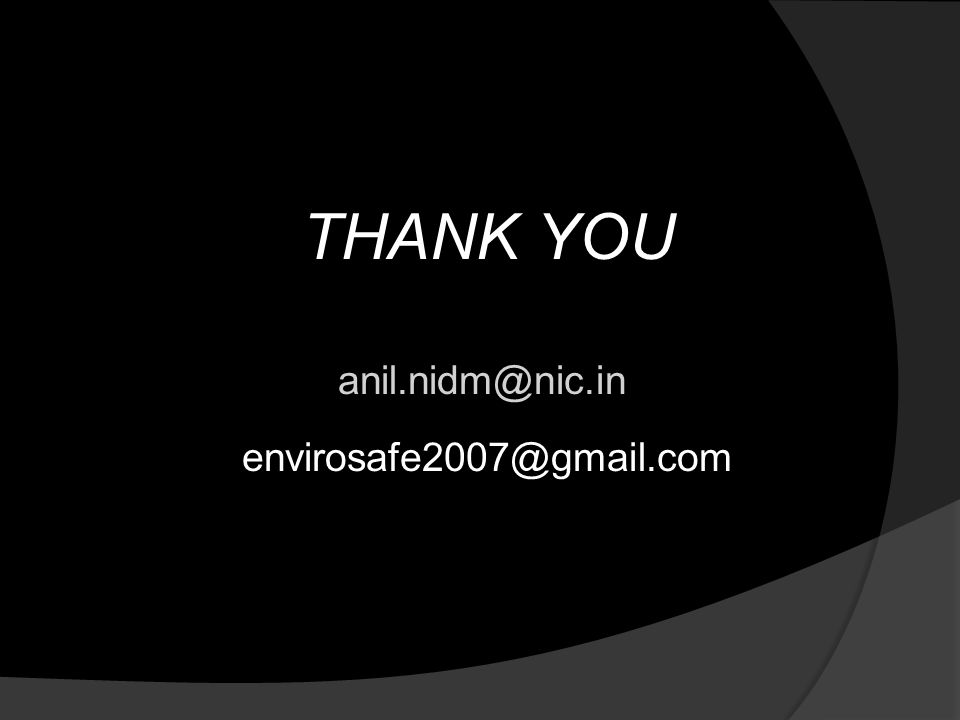 anil.nidm@nic.in envirosafe2007@gmail.com THANK YOU