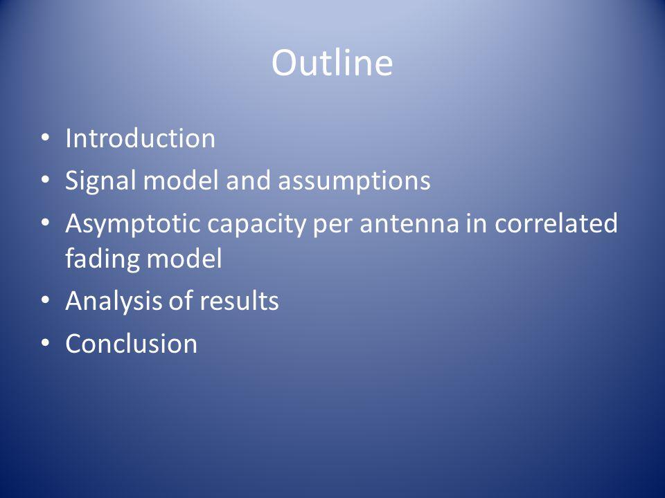 Preliminary Analysis Fig 2:Asymptotic capacity per receive antenna.