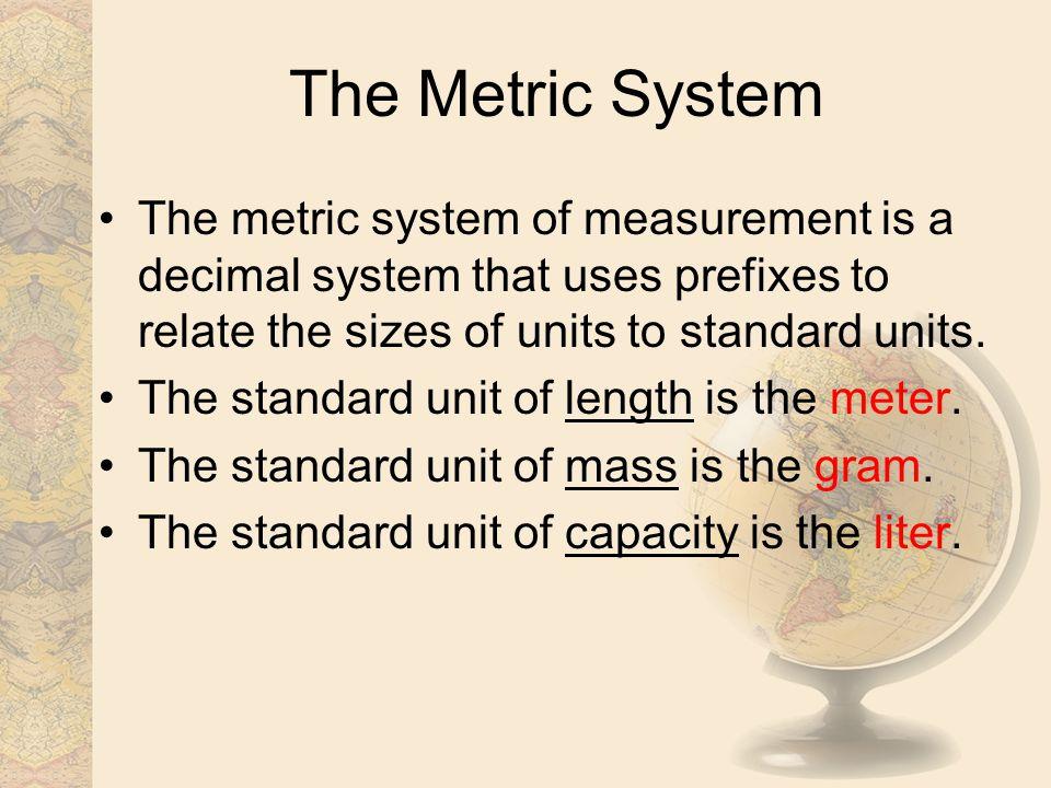 Metric Prefixes kilo1,000 hecto100 deca10 deci0.1 centi0.01 milli0.001 Thousand Hundred Ten Tenth hundredth Thousandth