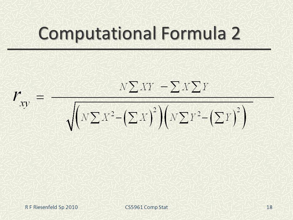 Computational Formula 2 18R F Riesenfeld Sp 2010CS5961 Comp Stat
