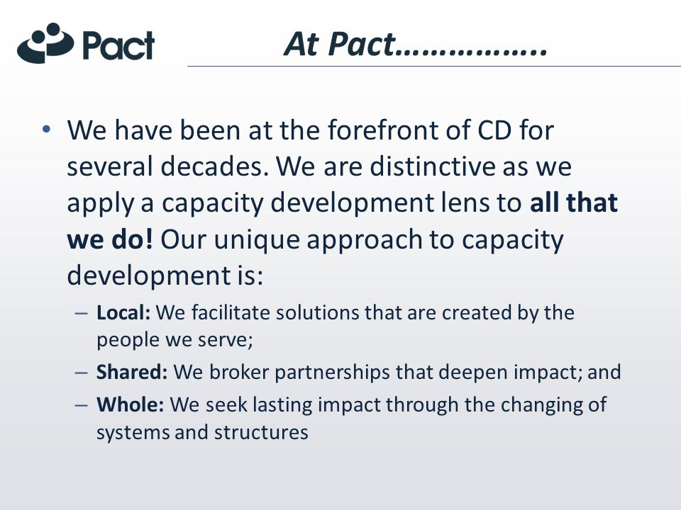 At Pact…………….. We have been at the forefront of CD for several decades.