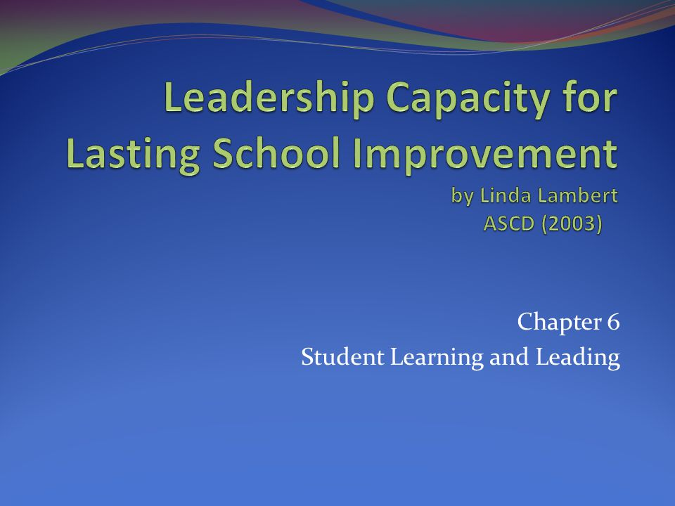 Chapter 6 Student Learning and Leading