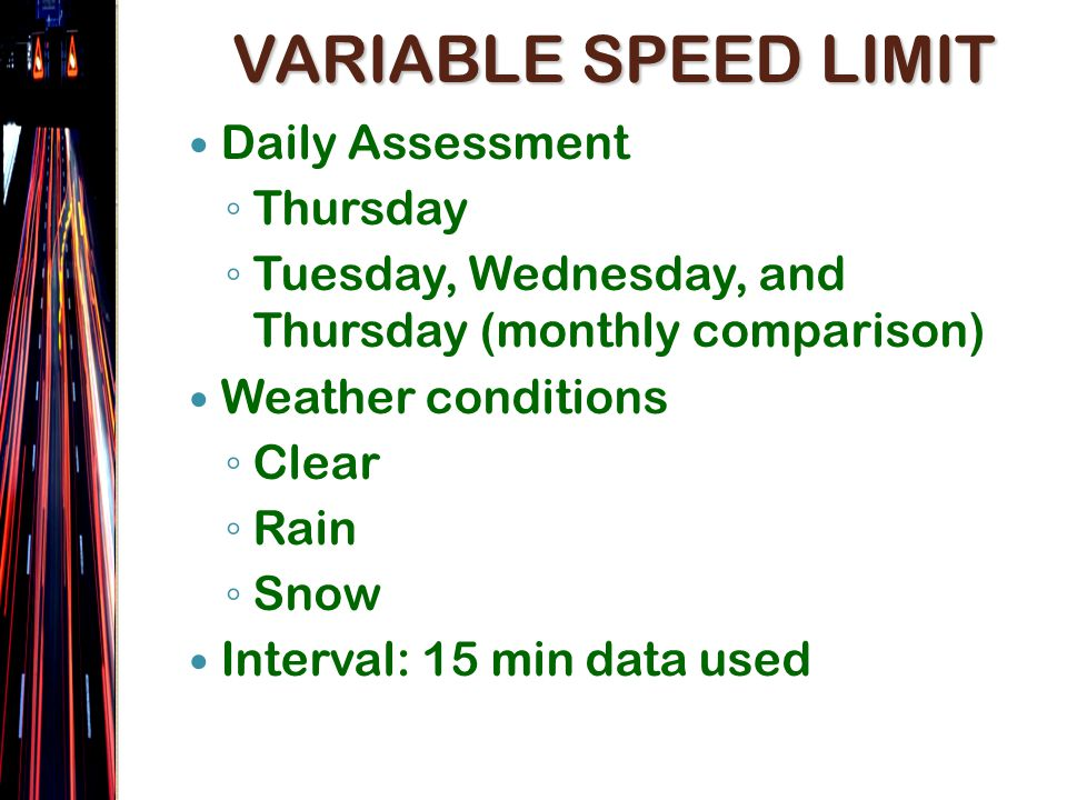 VARIABLE SPEED LIMIT Daily Assessment Thursday Tuesday, Wednesday, and Thursday (monthly comparison) Weather conditions Clear Rain Snow Interval: 15 min data used