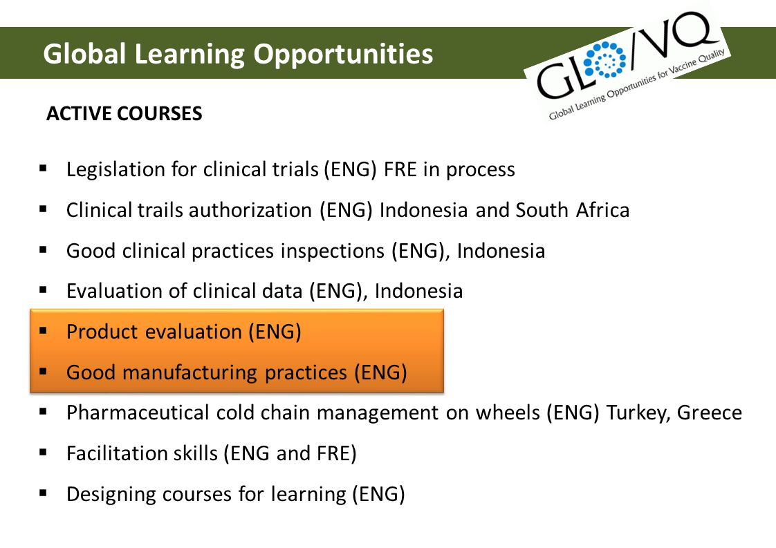 Global Learning Opportunities Legislation for clinical trials (ENG) FRE in process Clinical trails authorization (ENG) Indonesia and South Africa Good