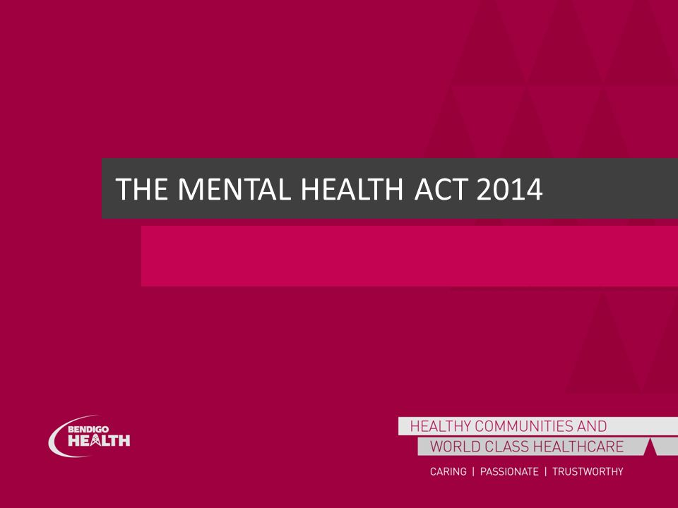 THE MENTAL HEALTH ACT 2014