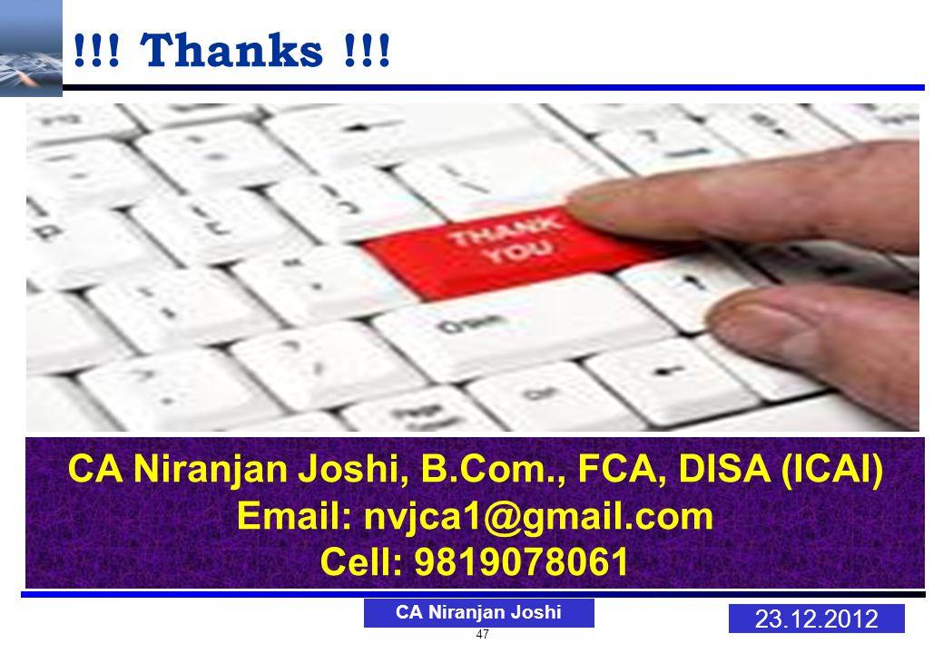 47 23.12.2012 CA Niranjan Joshi CA Niranjan Joshi, B.Com., FCA, DISA (ICAI) Email: nvjca1@gmail.com Cell: 9819078061 !!.