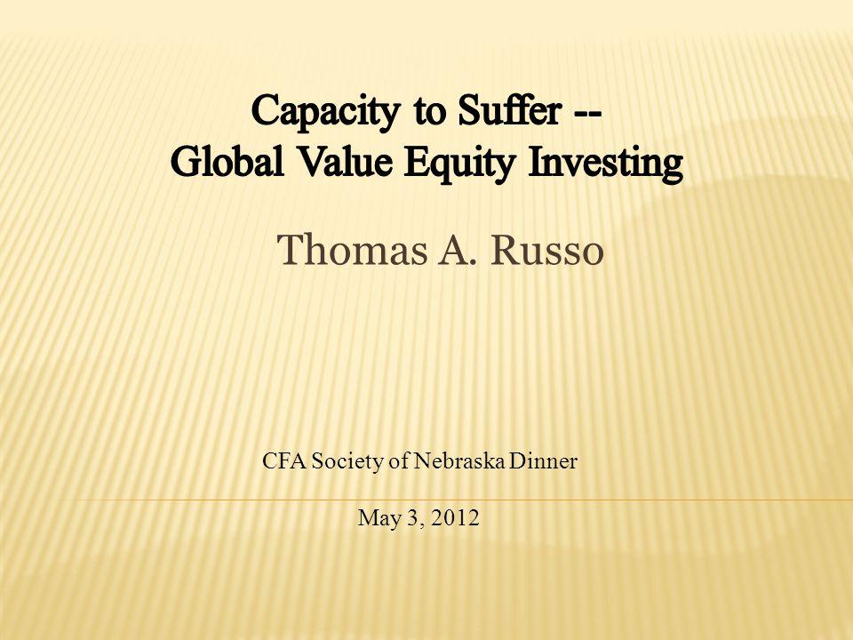 Thomas A. Russo CFA Society of Nebraska Dinner May 3, 2012