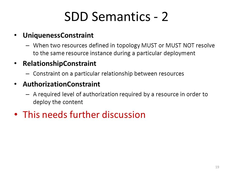 SDD Semantics - 2 UniquenessConstraint – When two resources defined in topology MUST or MUST NOT resolve to the same resource instance during a partic
