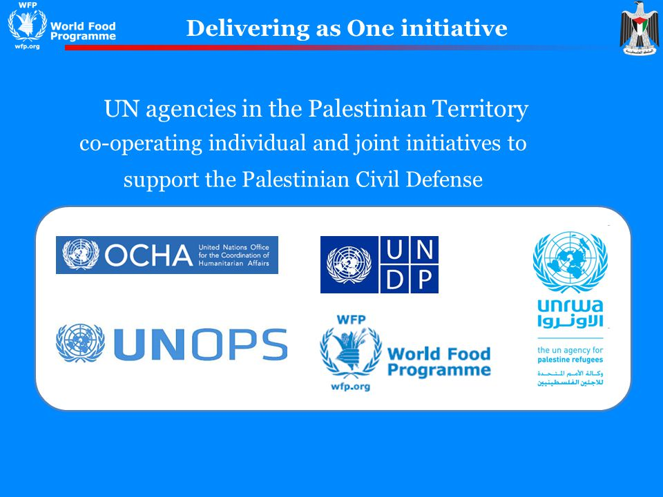 Delivering as One initiative UN agencies in the Palestinian Territory co-operating individual and joint initiatives to support the Palestinian Civil Defense