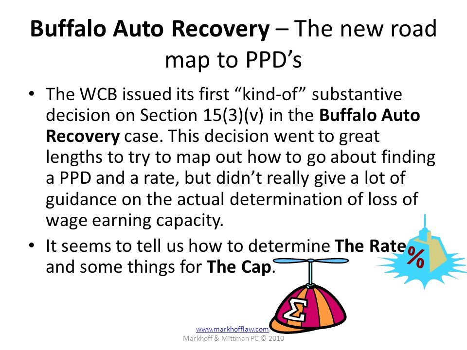 Buffalo Auto Recovery – The new road map to PPDs The WCB issued its first kind-of substantive decision on Section 15(3)(v) in the Buffalo Auto Recovery case.