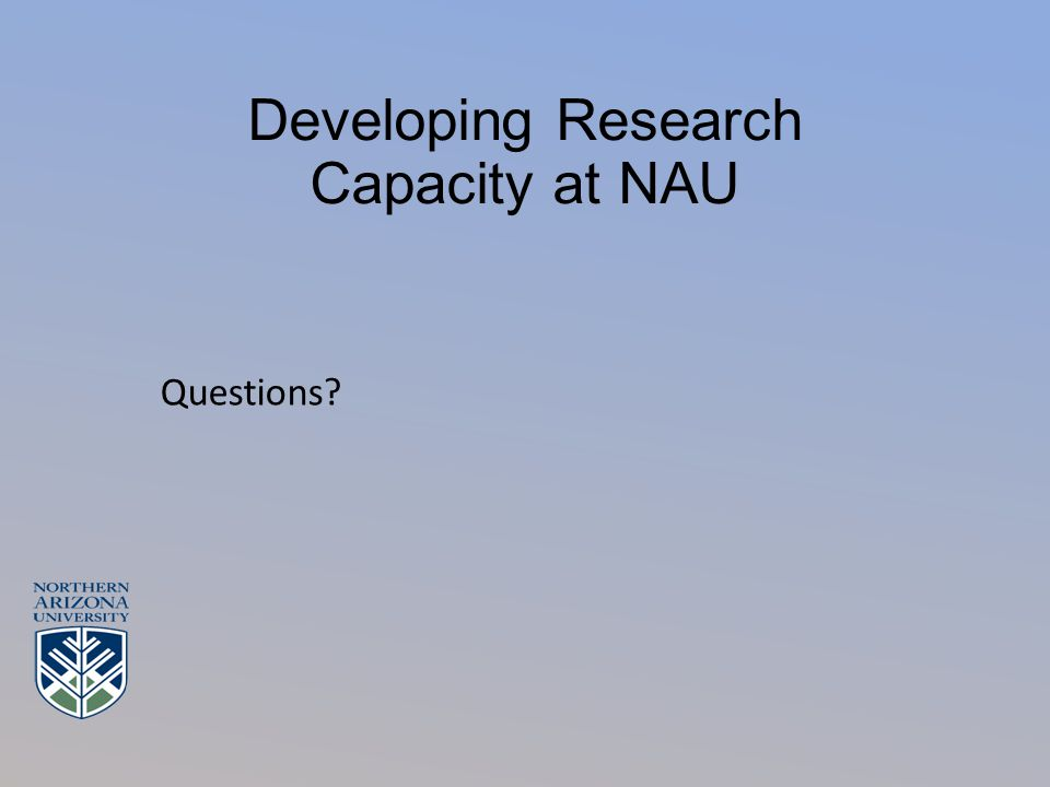 Developing Research Capacity at NAU Questions