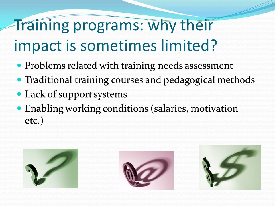 Training programs: why their impact is sometimes limited.