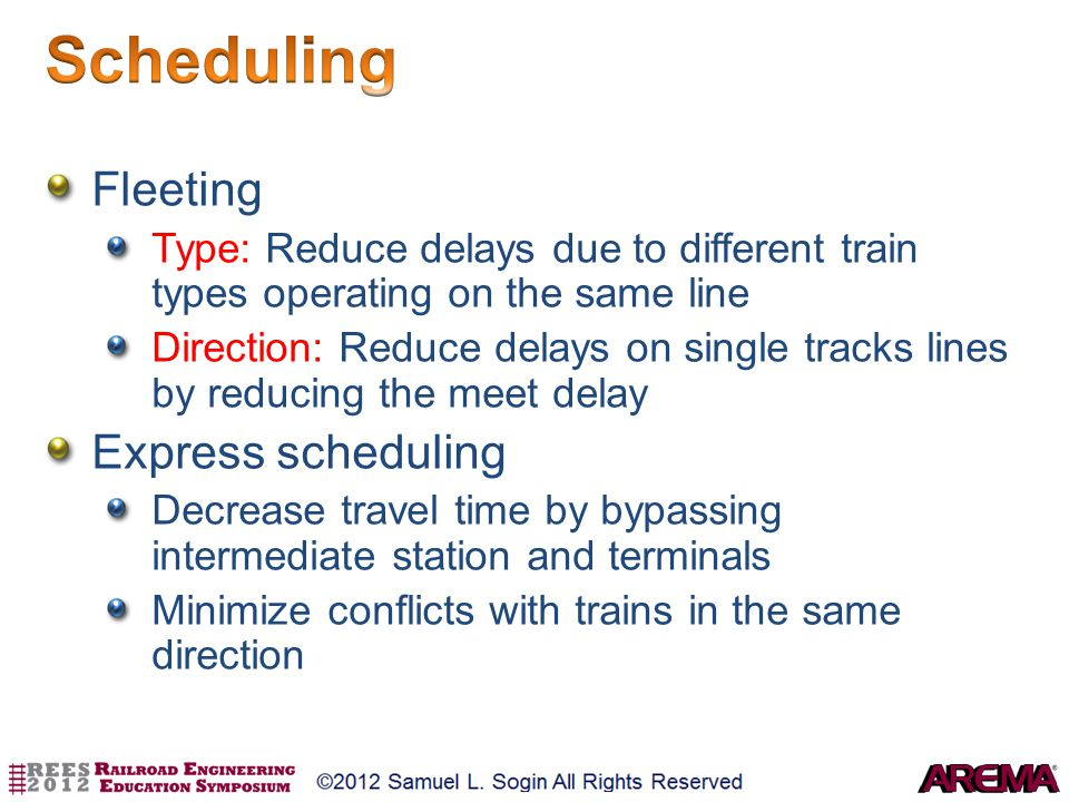 Fleeting Type: Reduce delays due to different train types operating on the same line Direction: Reduce delays on single tracks lines by reducing the m