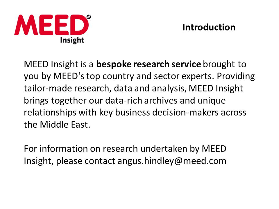 MEED Insight is a bespoke research service brought to you by MEED's top country and sector experts. Providing tailor-made research, data and analysis,