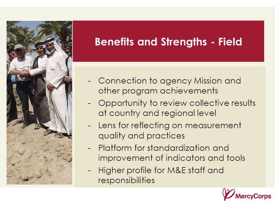 35 Benefits and Strengths - Field -Connection to agency Mission and other program achievements -Opportunity to review collective results at country and regional level -Lens for reflecting on measurement quality and practices -Platform for standardization and improvement of indicators and tools -Higher profile for M&E staff and responsibilities