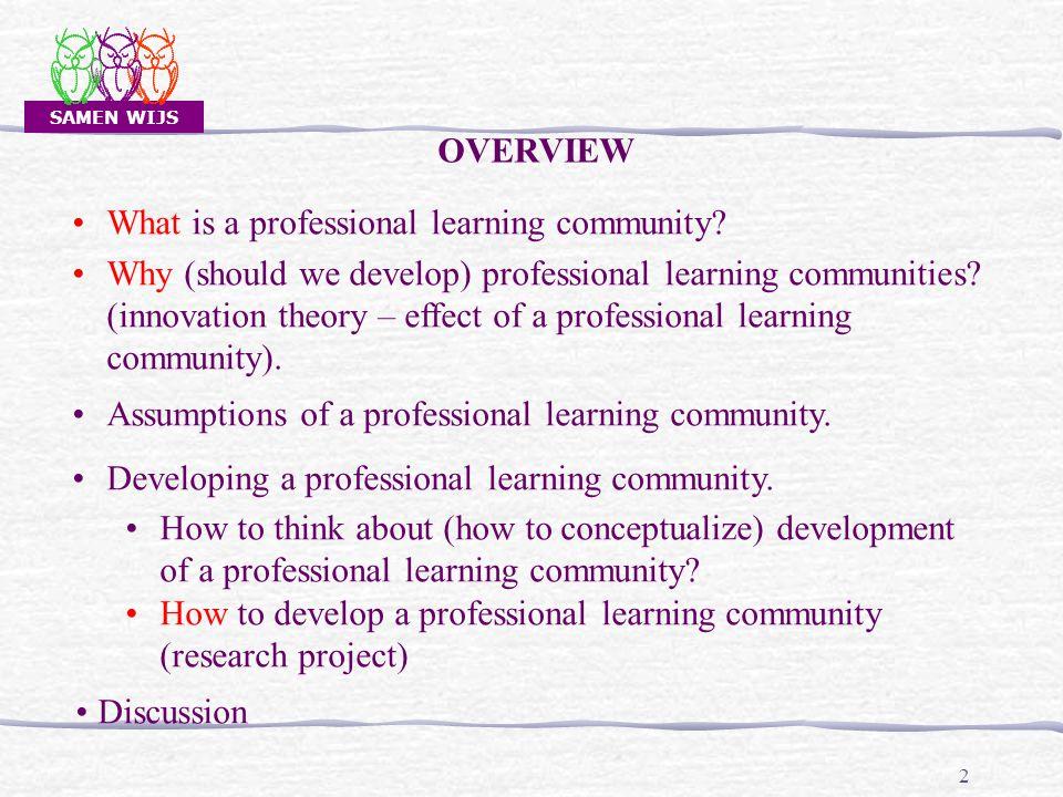 SAMEN WIJS 3 A professional learning community is ……………….