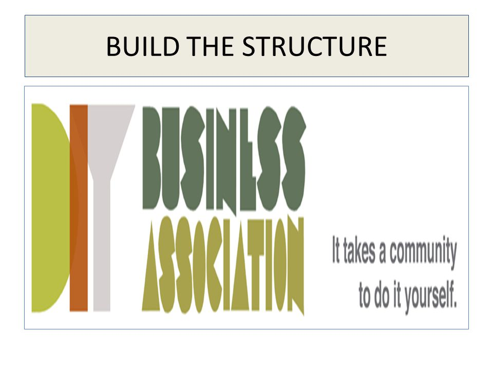 BUILD THE STRUCTURE
