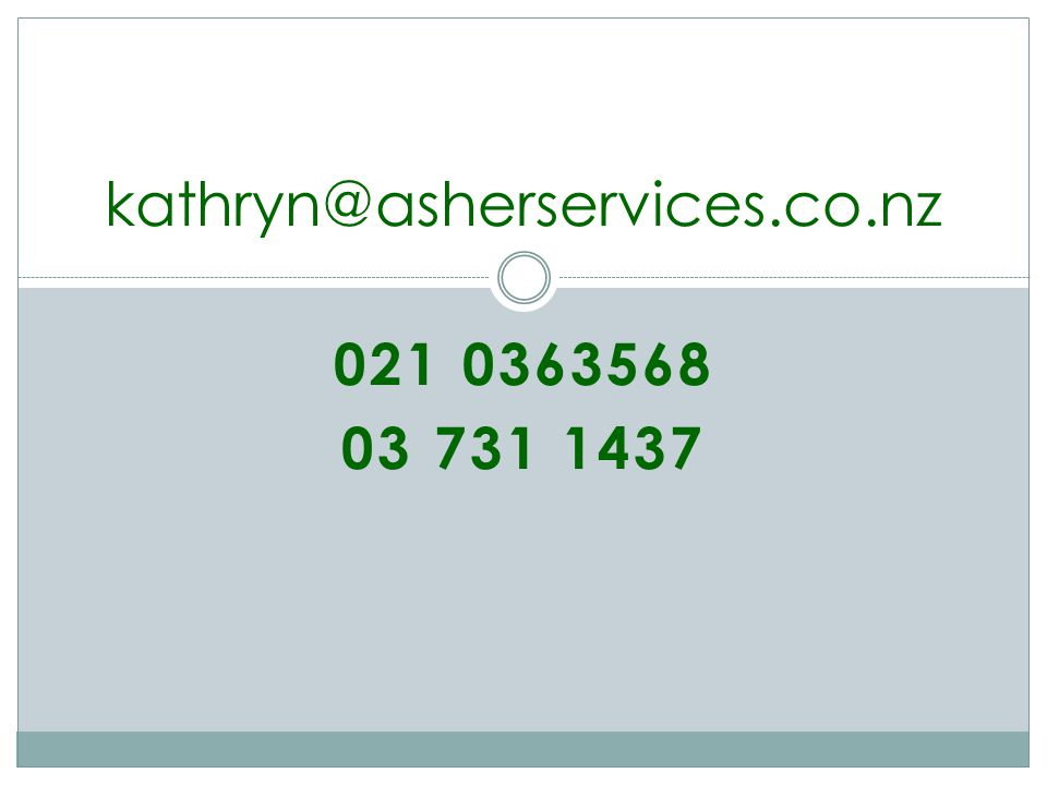 021 0363568 03 731 1437 kathryn@asherservices.co.nz