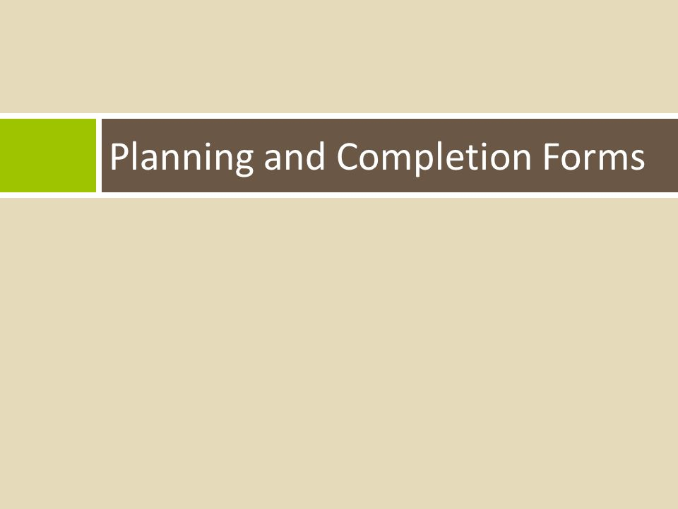 Planning and Completion Forms