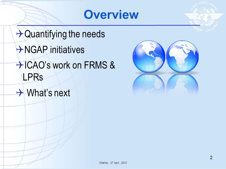 * Future pilots requirements* vs training capacities Asia / Pacific Pilots Capacity ICAO 5500 11 000 Africa Pilots Capacity ICAO 1600 175 Europe Pilots Capacity ICAO 10700 7500 North America Pilots Capacity ICAO 27 500 26 600 Middle East Pilots Capacity ICAO 1000 600 Pilots capacity ICAO 3600 1150 Latin America Pilots Capacity ICAO 49 900 47 025 World SHORTAGE Forecasts Preliminary computation Source: ICAO preliminary figures