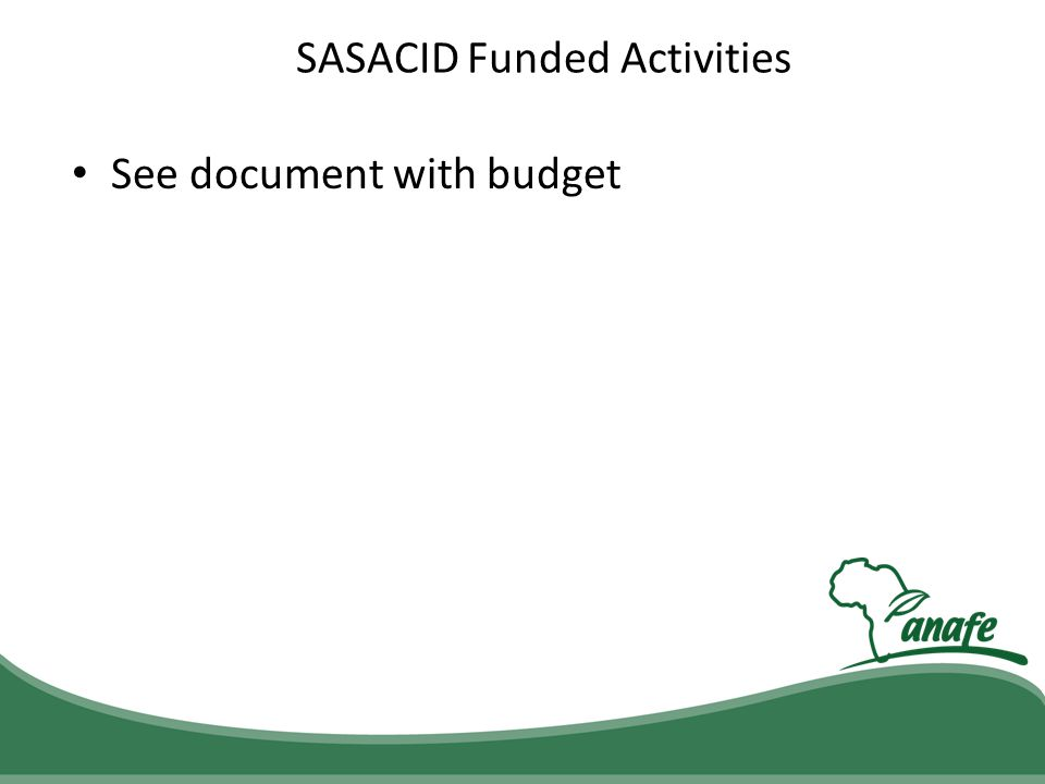 SASACID Funded Activities See document with budget