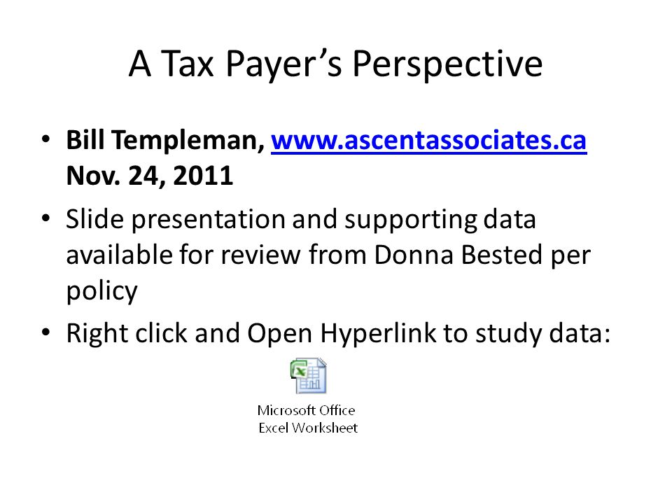 A Tax Payers Perspective Bill Templeman,   Nov.
