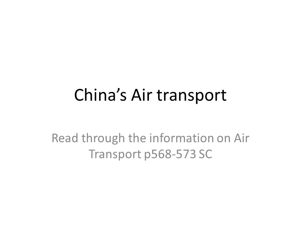 Chinas Air transport Read through the information on Air Transport p568-573 SC