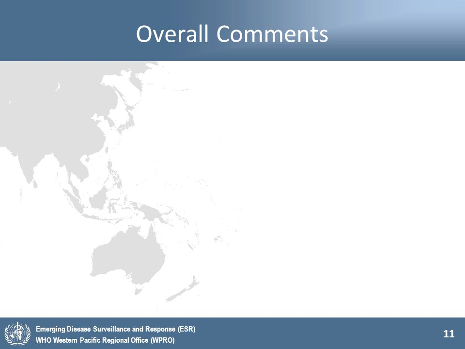11 Emerging Disease Surveillance and Response (ESR) WHO Western Pacific Regional Office (WPRO) Overall Comments