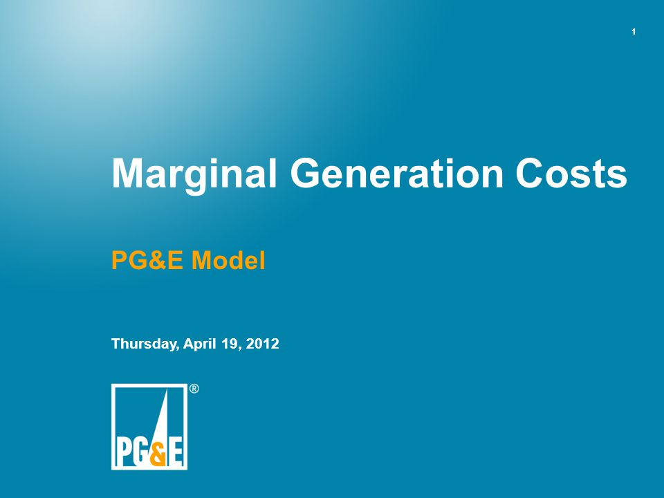 1 PG&E Model Thursday, April 19, 2012 Marginal Generation Costs