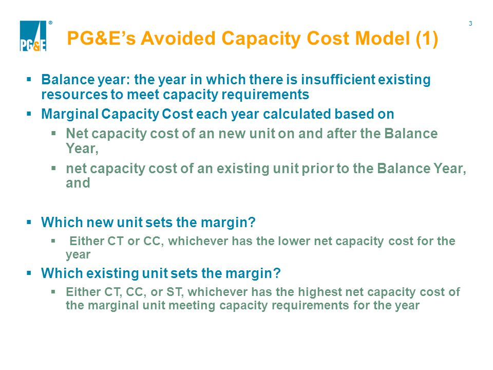3 Portfolio Modification Balance year: the year in which there is insufficient existing resources to meet capacity requirements Marginal Capacity Cost each year calculated based on Net capacity cost of an new unit on and after the Balance Year, net capacity cost of an existing unit prior to the Balance Year, and Which new unit sets the margin.