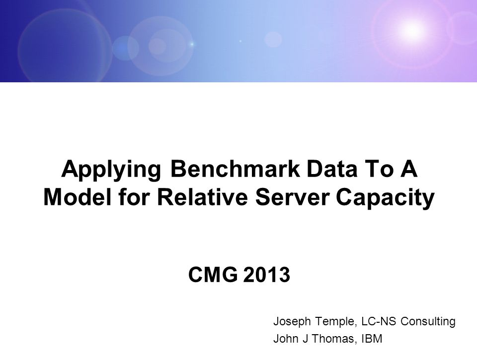 CMG 2013 2 Relative Server Capacity How do I compare machine capacity.