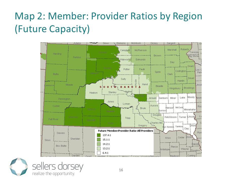 Map 2: Member: Provider Ratios by Region (Future Capacity) 16