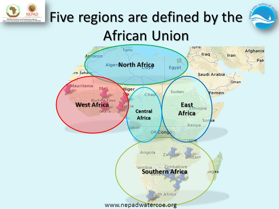 Five regions are defined by the African Union Southern Africa North Africa East Africa Central Africa West Africa www.nepadwatercoe.org