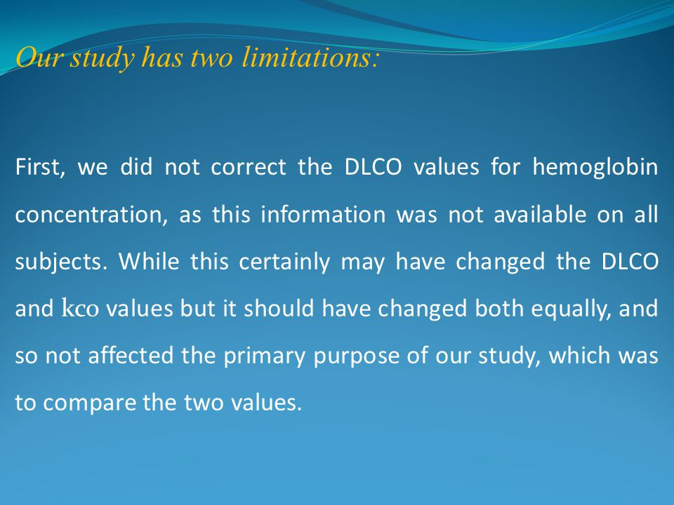 Our study has two limitations: First, we did not correct the DLCO values for hemoglobin concentration, as this information was not available on all su
