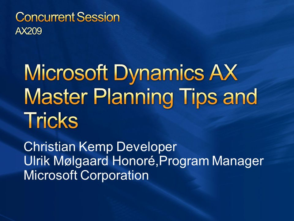 Christian Kemp Developer Ulrik Mølgaard Honoré,Program Manager Microsoft Corporation AX209
